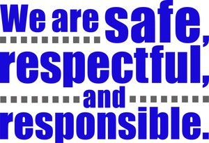 We are safe, respectful, and responsible.